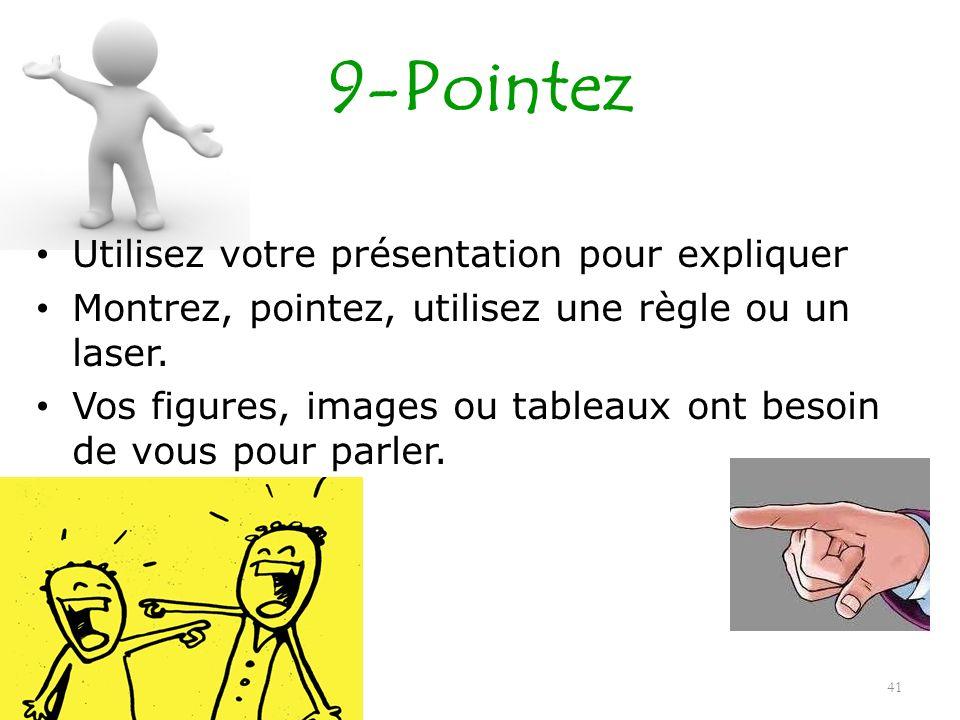 9-Pointez Utilisez votre présentation pour expliquer
