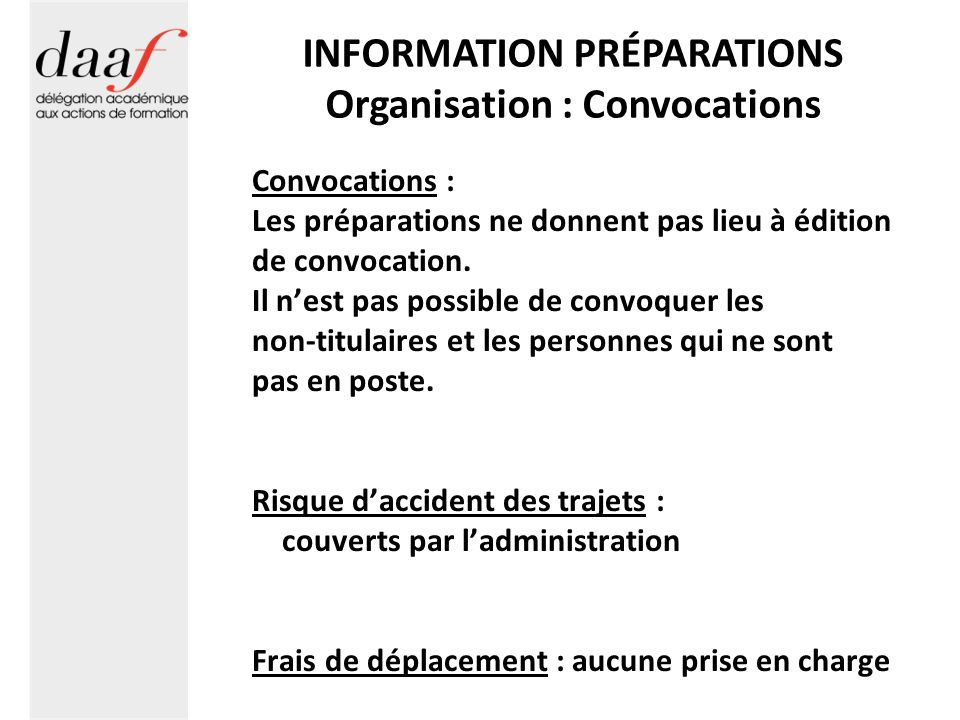 INFORMATION PRÉPARATIONS Organisation : Convocations