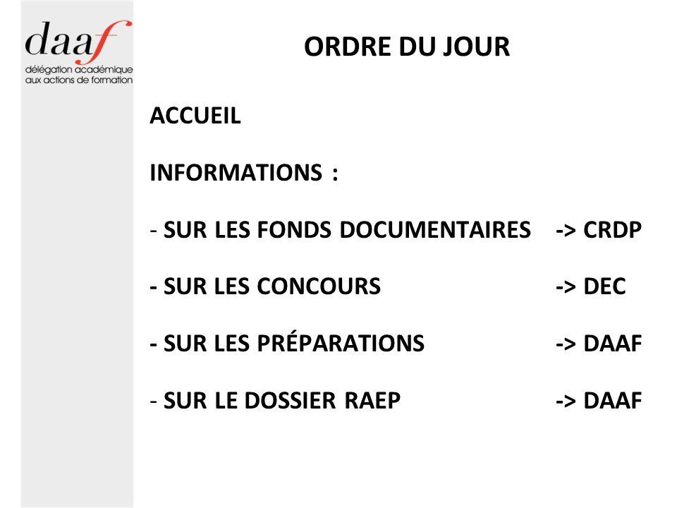 ORDRE DU JOUR ACCUEIL INFORMATIONS :