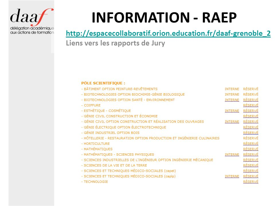 INFORMATION - RAEP http://espacecollaboratif.orion.education.fr/daaf-grenoble_2.