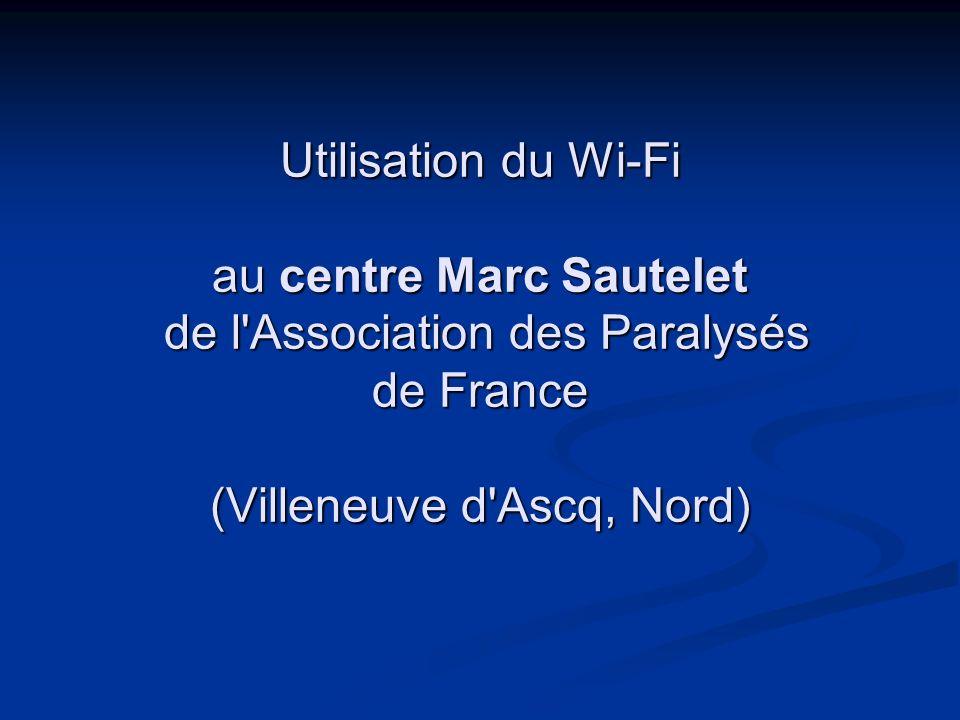 Utilisation du Wi-Fi au centre Marc Sautelet de l Association des Paralysés de France (Villeneuve d Ascq, Nord)