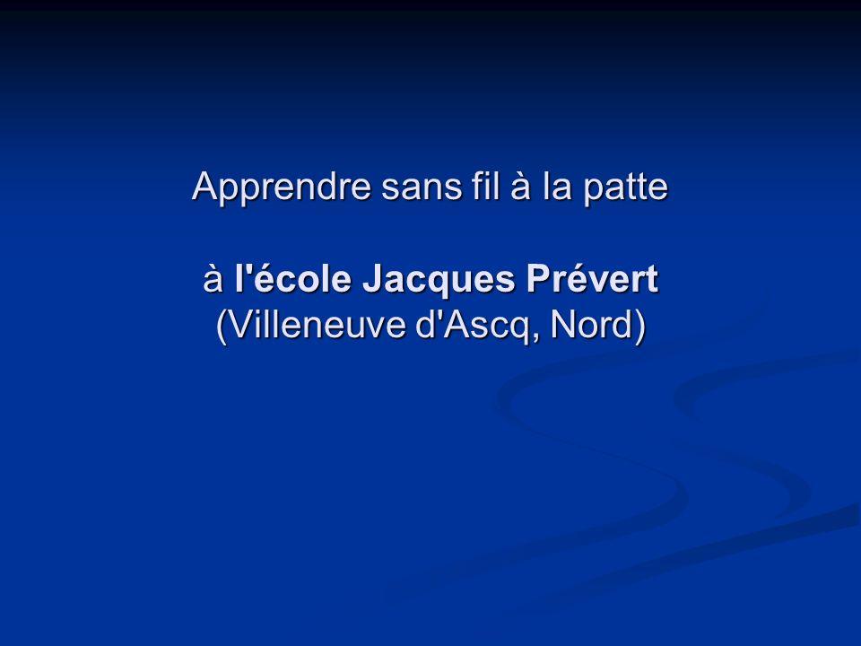 Apprendre sans fil à la patte à l école Jacques Prévert (Villeneuve d Ascq, Nord)