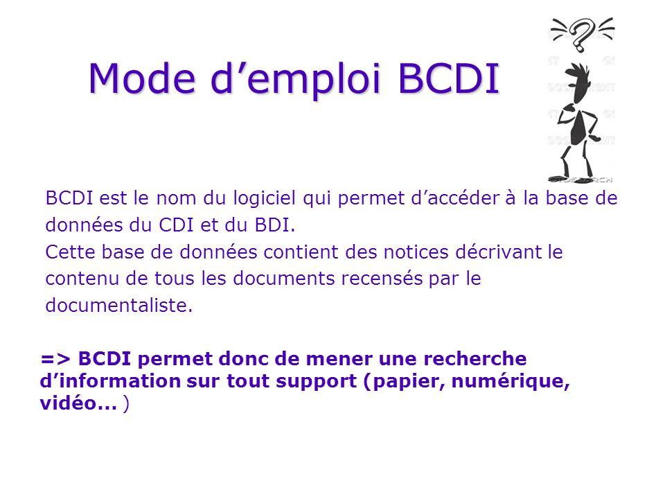 Mode d'emploi BCDI BCDI est le nom du logiciel qui permet d'accéder à la base de. données du CDI et du BDI.