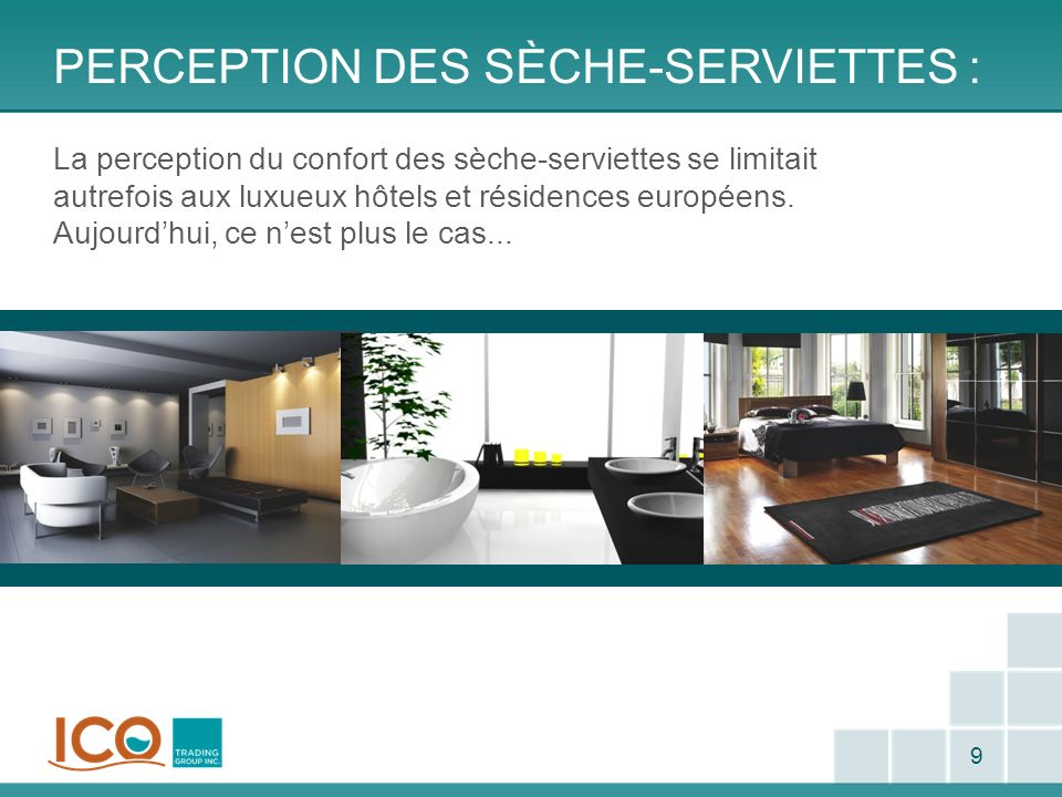 Perception des sèche-serviettes :