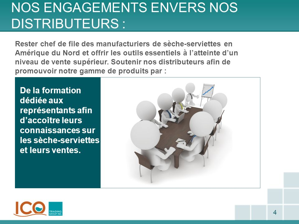 Nos engagements envers nos distributeurs :