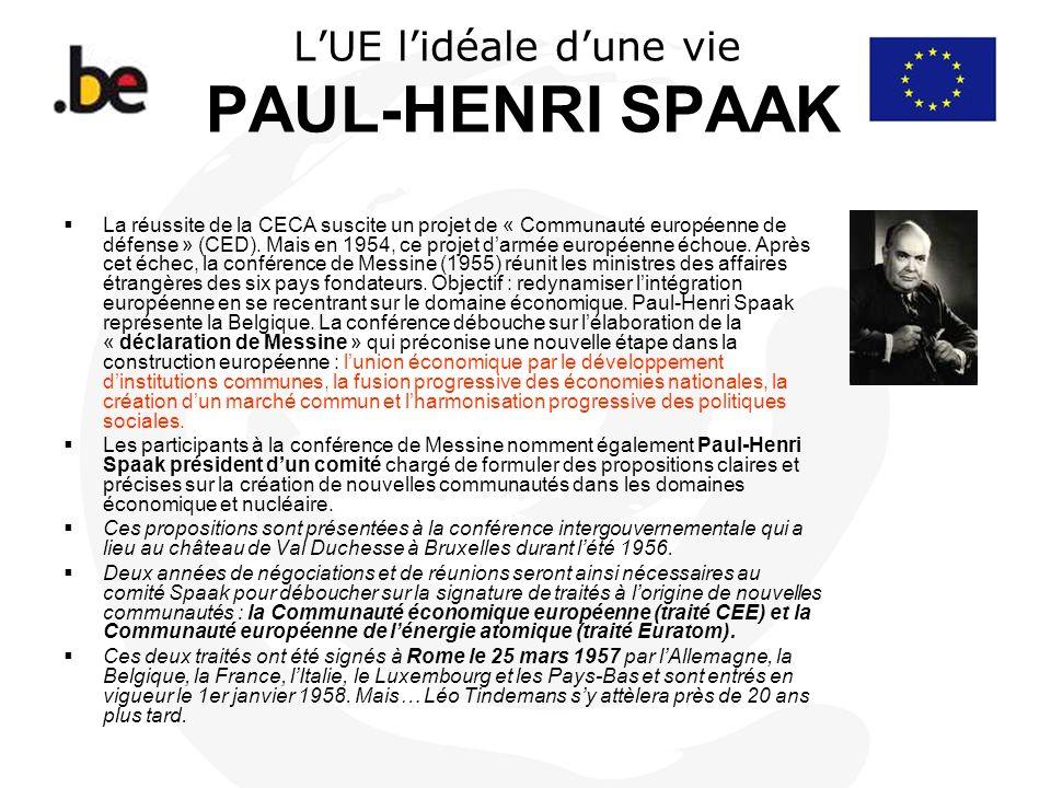 L'UE l'idéale d'une vie PAUL-HENRI SPAAK