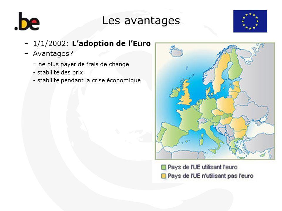 Les avantages 1/1/2002: L'adoption de l'Euro Avantages