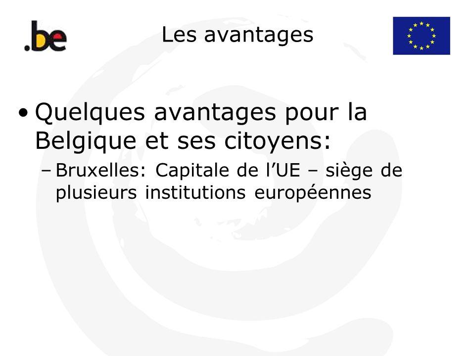 Quelques avantages pour la Belgique et ses citoyens: