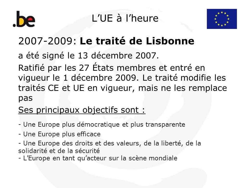 2007-2009: Le traité de Lisbonne a été signé le 13 décembre 2007.