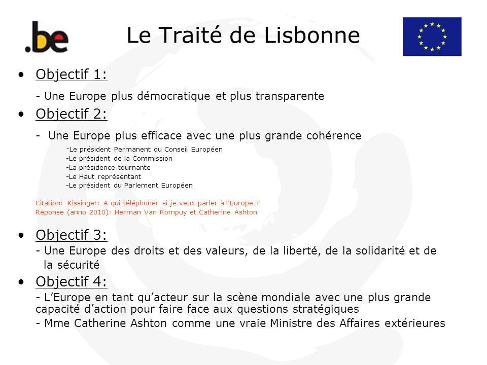 Le Traité de Lisbonne Objectif 1: - Une Europe plus démocratique et plus transparente. Objectif 2:
