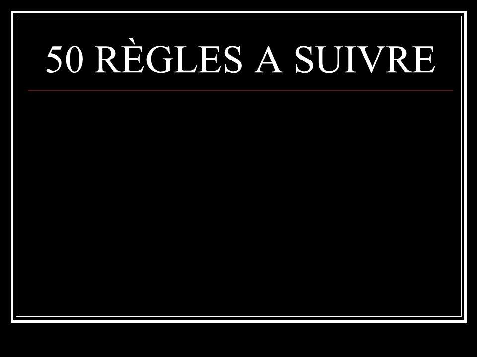 50 RÈGLES A SUIVRE