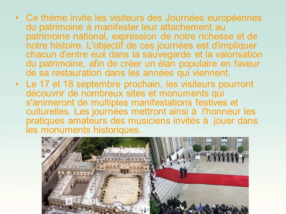 Ce thème invite les visiteurs des Journées européennes du patrimoine à manifester leur attachement au patrimoine national, expression de notre richesse et de notre histoire. L objectif de ces journées est d impliquer chacun d entre eux dans la sauvegarde et la valorisation du patrimoine, afin de créer un élan populaire en faveur de sa restauration dans les années qui viennent.