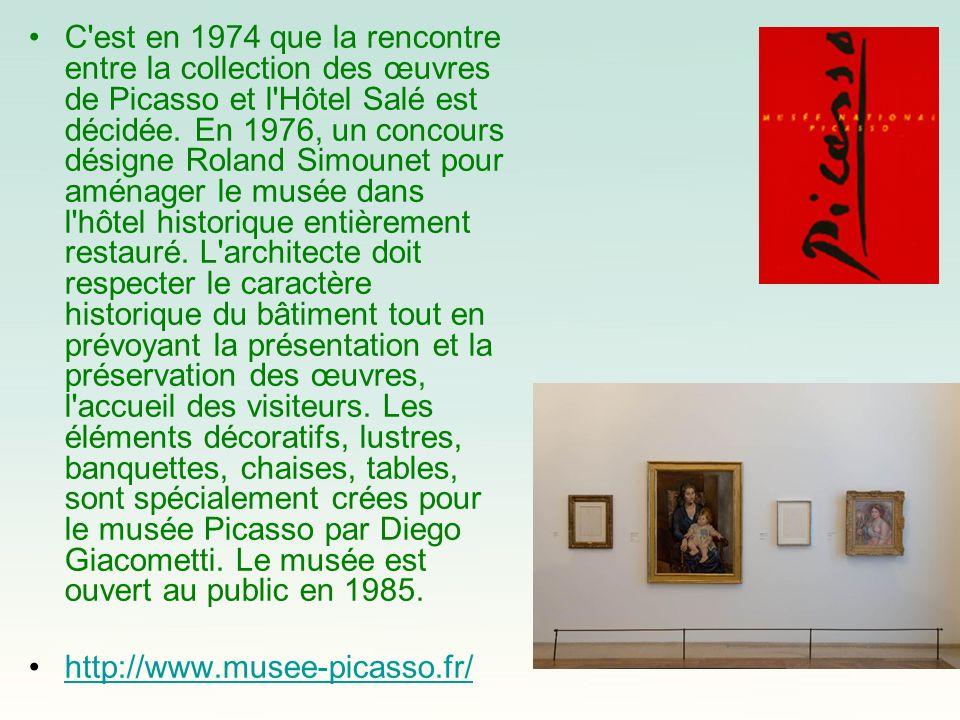 C est en 1974 que la rencontre entre la collection des œuvres de Picasso et l Hôtel Salé est décidée. En 1976, un concours désigne Roland Simounet pour aménager le musée dans l hôtel historique entièrement restauré. L architecte doit respecter le caractère historique du bâtiment tout en prévoyant la présentation et la préservation des œuvres, l accueil des visiteurs. Les éléments décoratifs, lustres, banquettes, chaises, tables, sont spécialement crées pour le musée Picasso par Diego Giacometti. Le musée est ouvert au public en 1985.