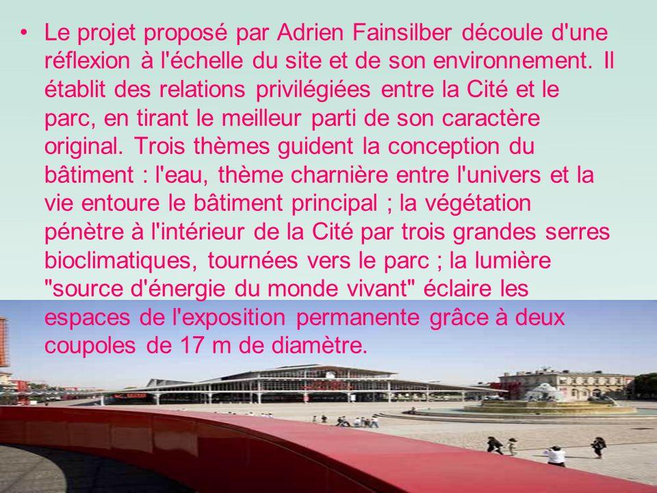 Le projet proposé par Adrien Fainsilber découle d une réflexion à l échelle du site et de son environnement.