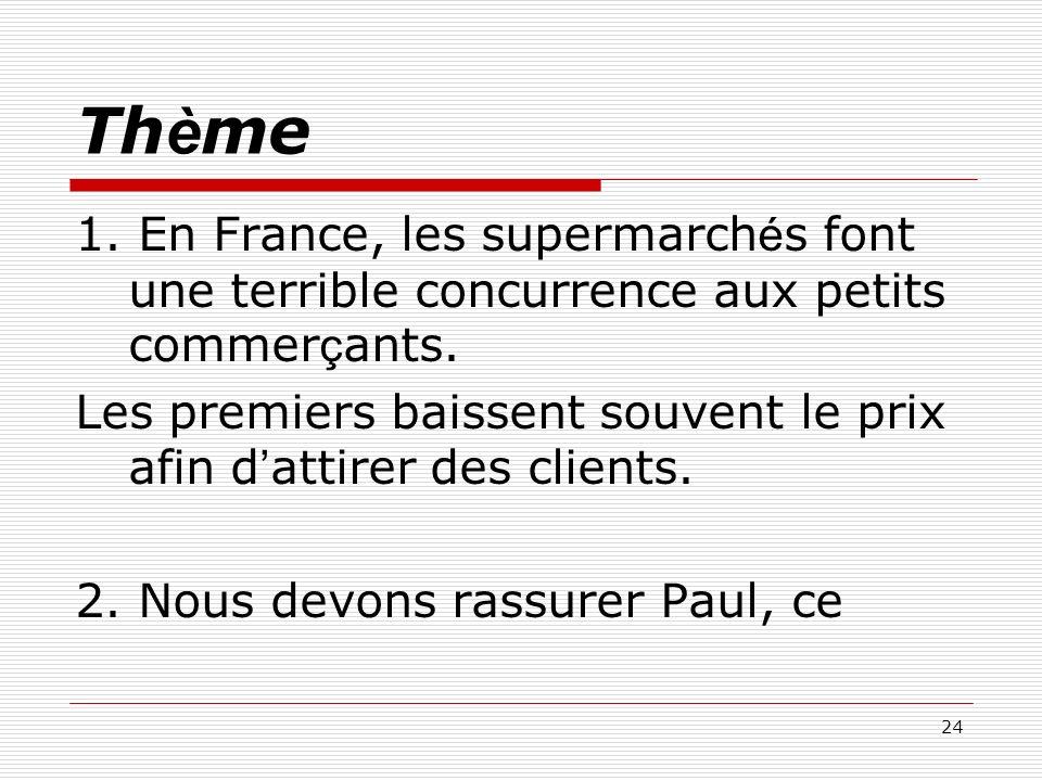 Thème 1. En France, les supermarchés font une terrible concurrence aux petits commerçants.
