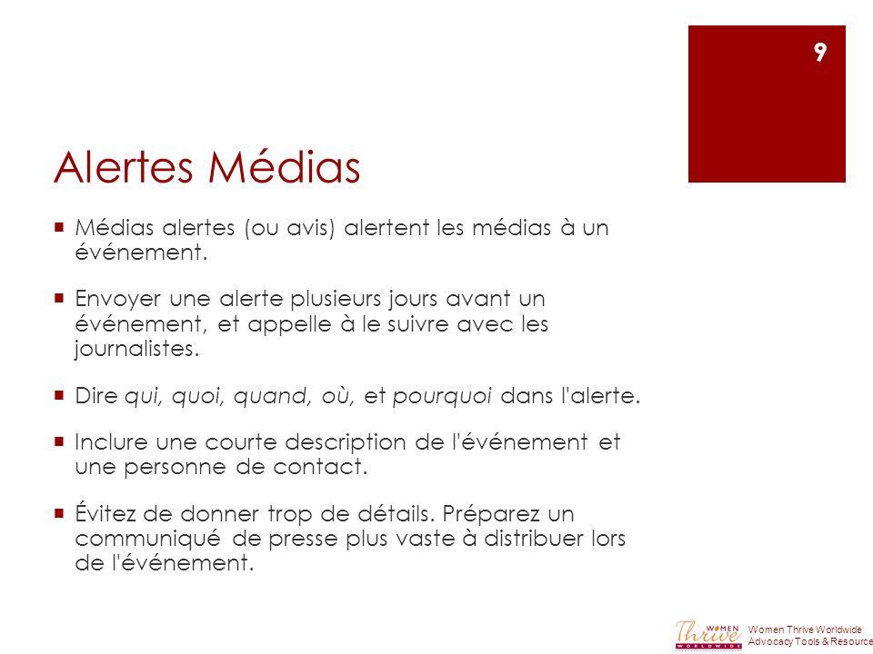Alertes Médias Médias alertes (ou avis) alertent les médias à un événement.