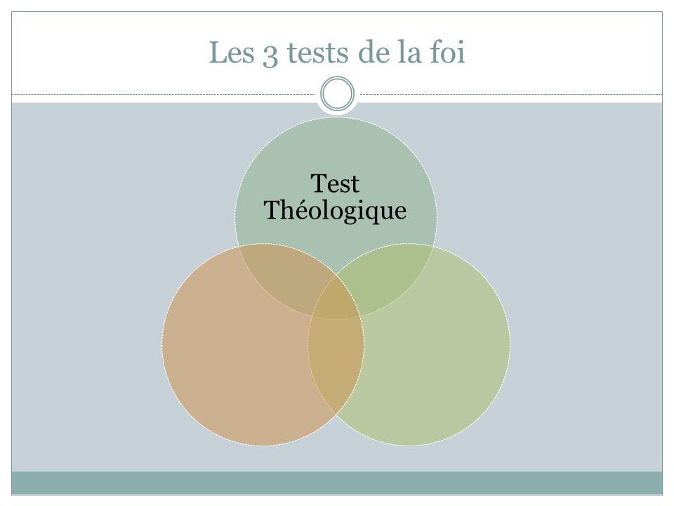 Les 3 tests de la foi Test Théologique