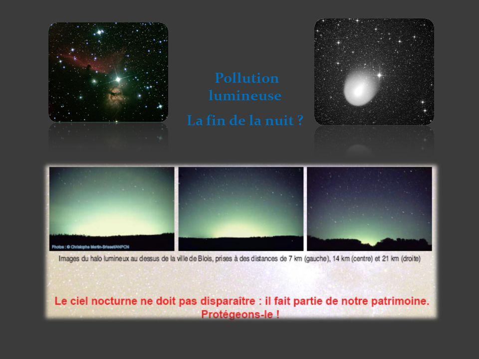 Pollution lumineuse La fin de la nuit