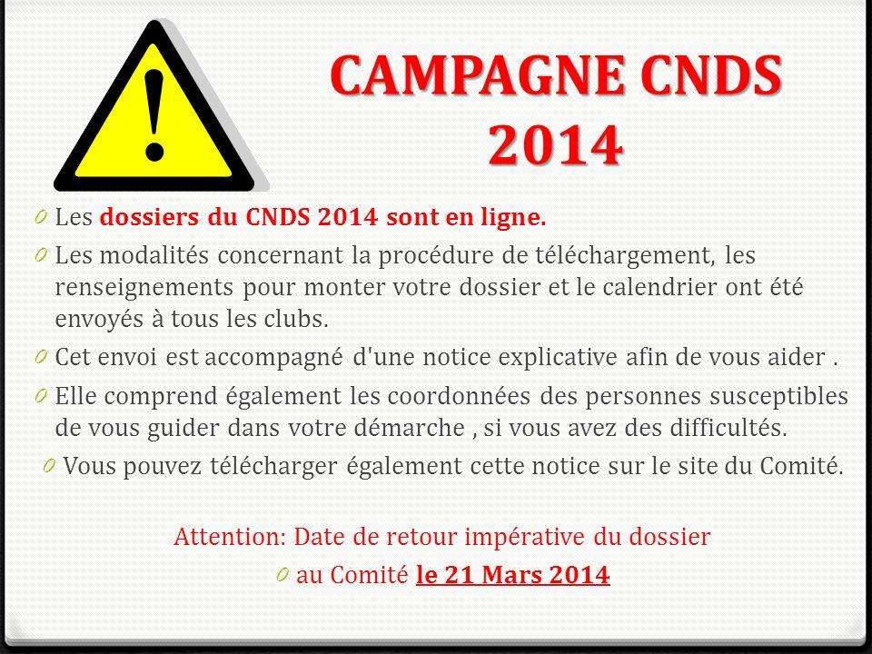 CAMPAGNE CNDS 2014 Les dossiers du CNDS 2014 sont en ligne.