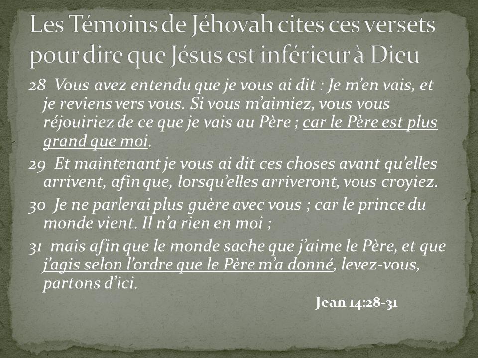 Les Témoins de Jéhovah cites ces versets pour dire que Jésus est inférieur à Dieu
