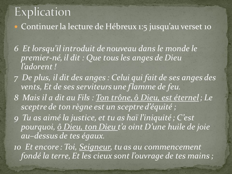 Explication Continuer la lecture de Hébreux 1:5 jusqu'au verset 10