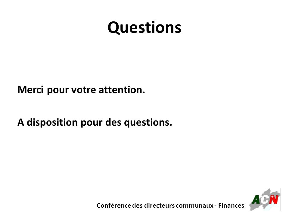 Questions Merci pour votre attention. A disposition pour des questions.