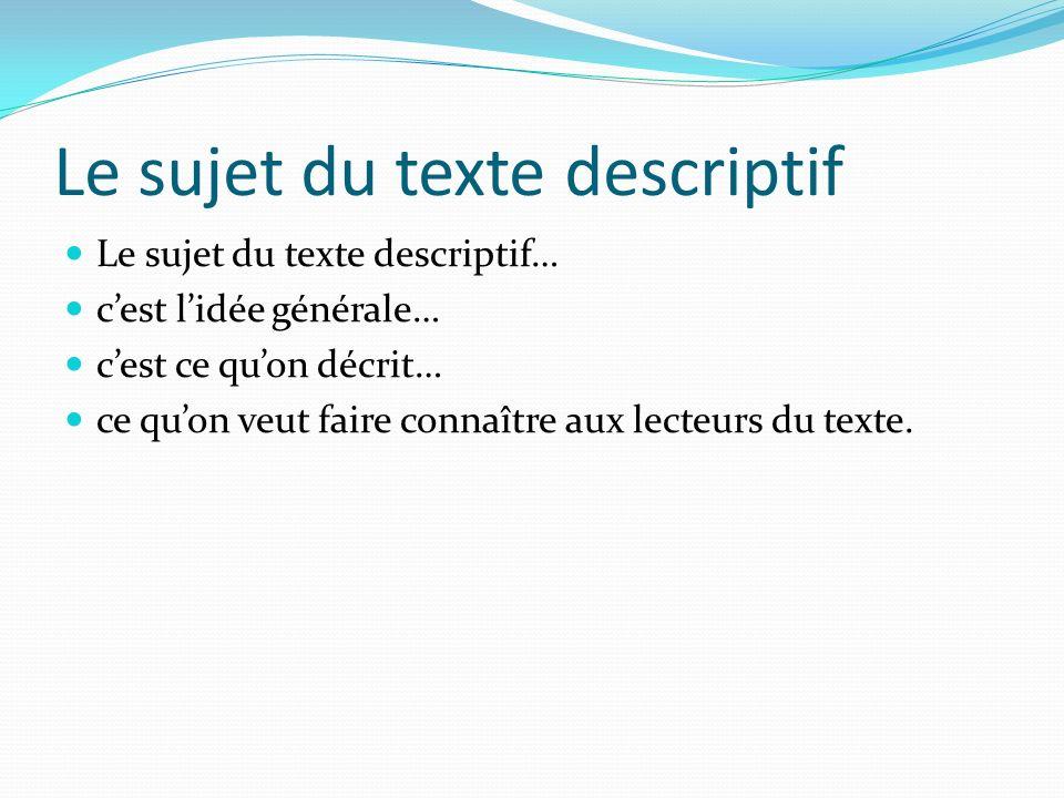 Le sujet du texte descriptif