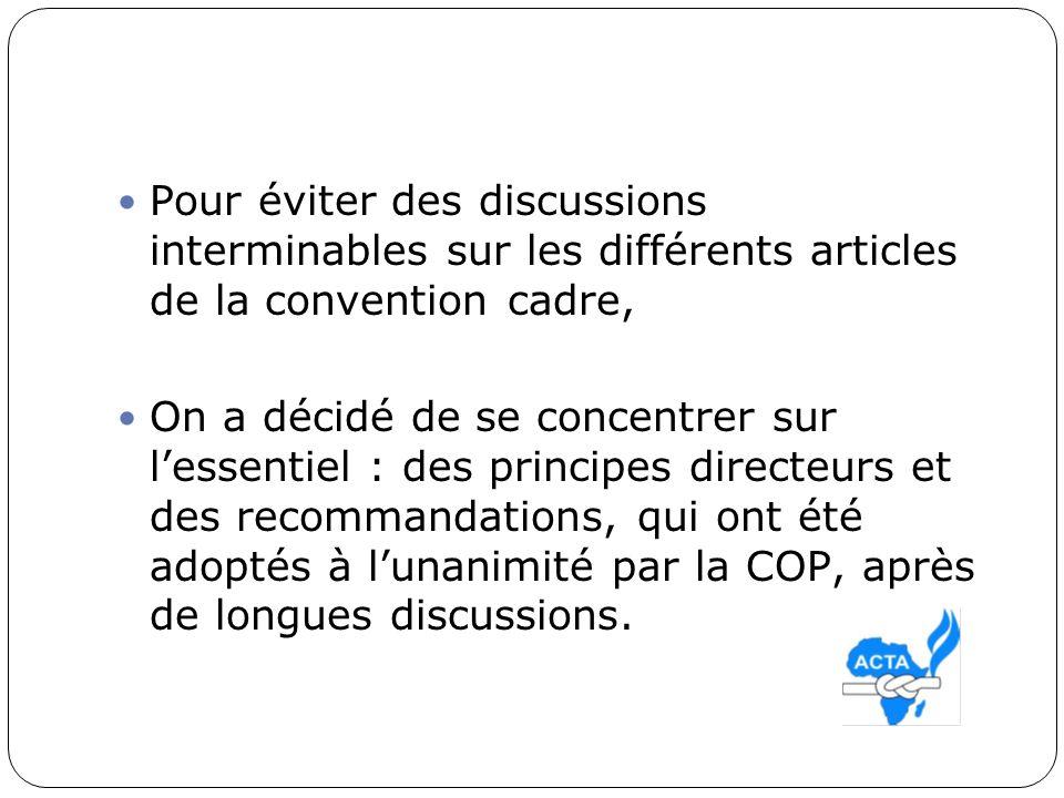 Pour éviter des discussions interminables sur les différents articles de la convention cadre,