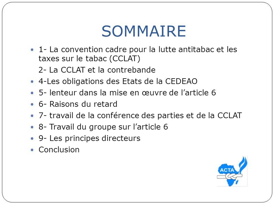 SOMMAIRE 1- La convention cadre pour la lutte antitabac et les taxes sur le tabac (CCLAT) 2- La CCLAT et la contrebande.