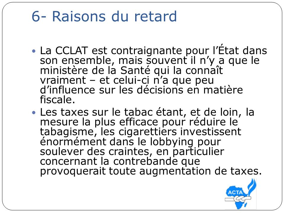6- Raisons du retard