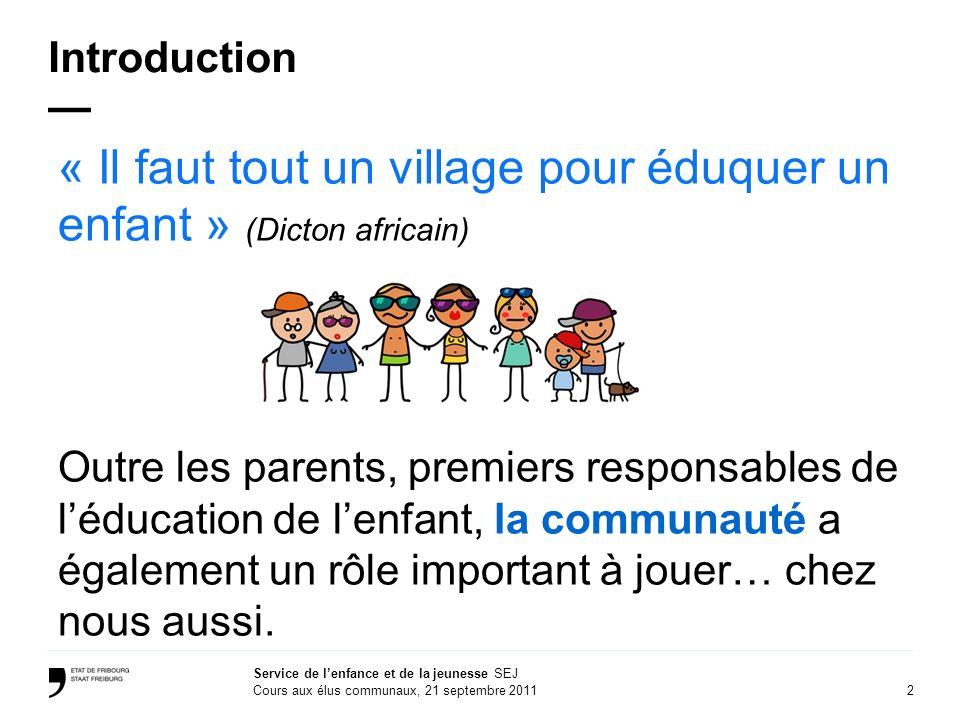 « Il faut tout un village pour éduquer un enfant » (Dicton africain)