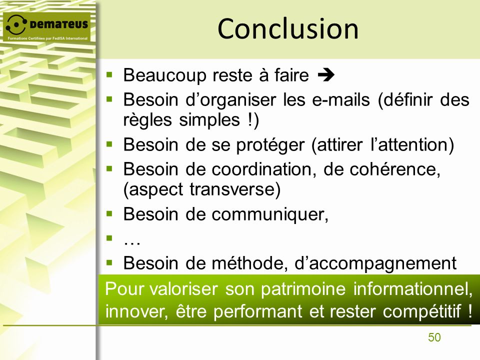 Conclusion Beaucoup reste à faire 
