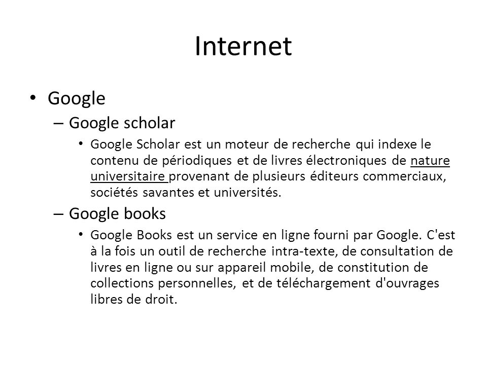 Internet Google Google scholar Google books