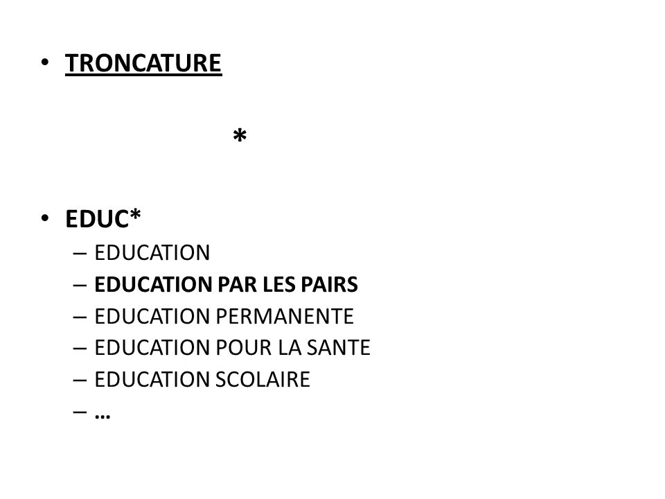 * TRONCATURE EDUC* EDUCATION EDUCATION PAR LES PAIRS