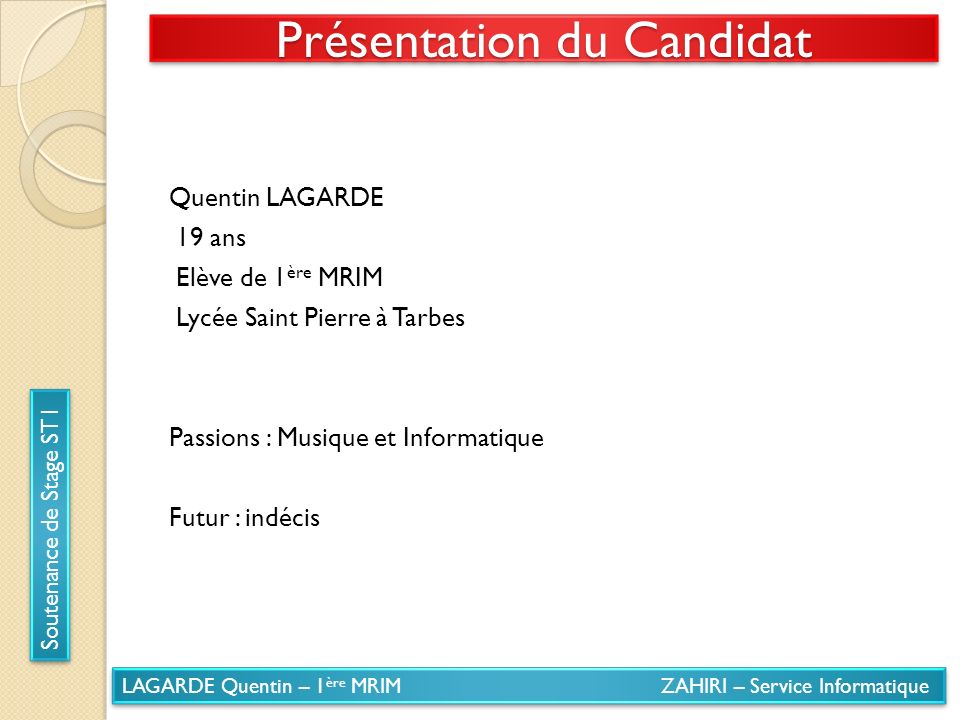 Présentation du Candidat