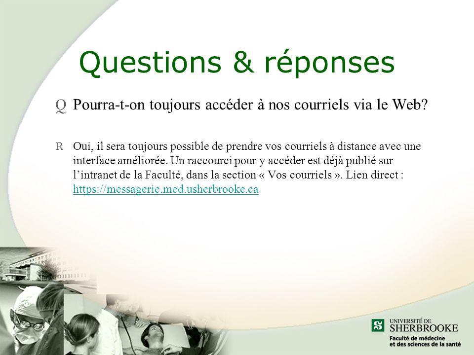 Questions & réponses Pourra-t-on toujours accéder à nos courriels via le Web