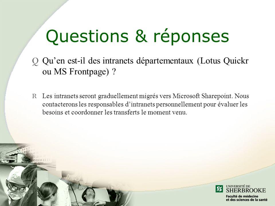 Questions & réponses Qu'en est-il des intranets départementaux (Lotus Quickr ou MS Frontpage)