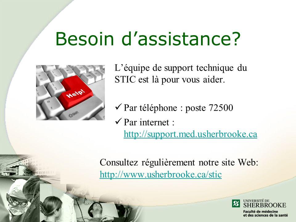 Besoin d'assistance L'équipe de support technique du STIC est là pour vous aider. Par téléphone : poste 72500.