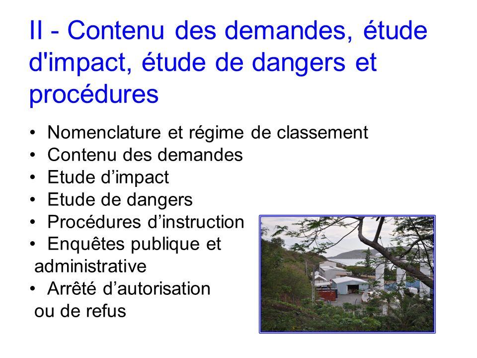 II - Contenu des demandes, étude d impact, étude de dangers et procédures