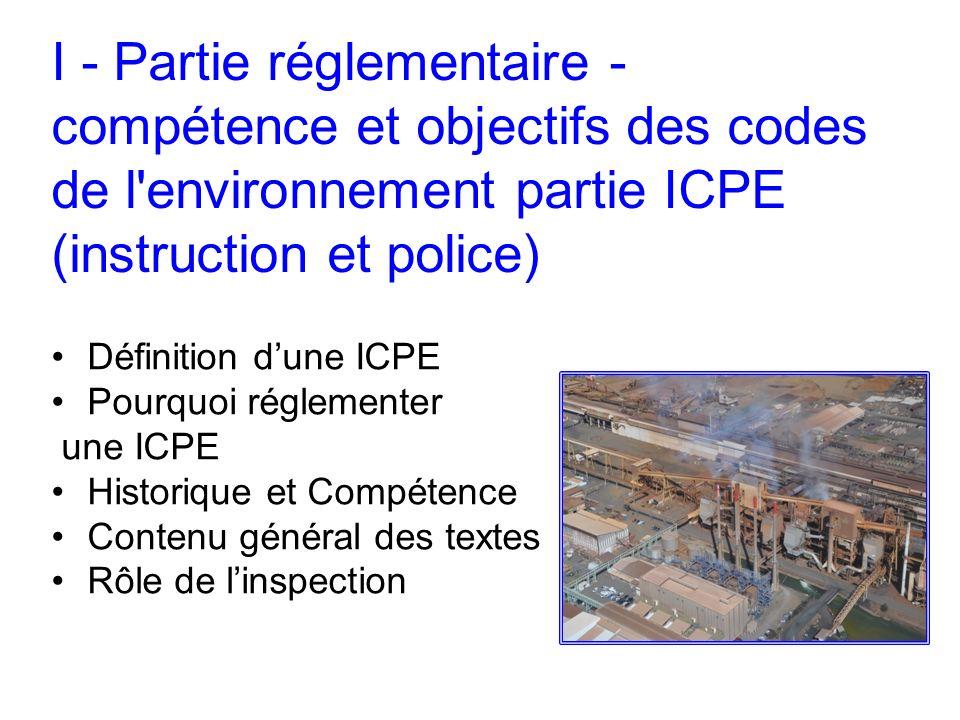 I - Partie réglementaire - compétence et objectifs des codes de l environnement partie ICPE (instruction et police)