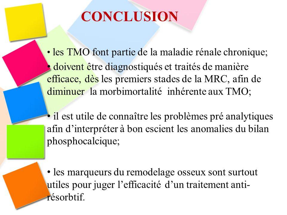 CONCLUSION les TMO font partie de la maladie rénale chronique;