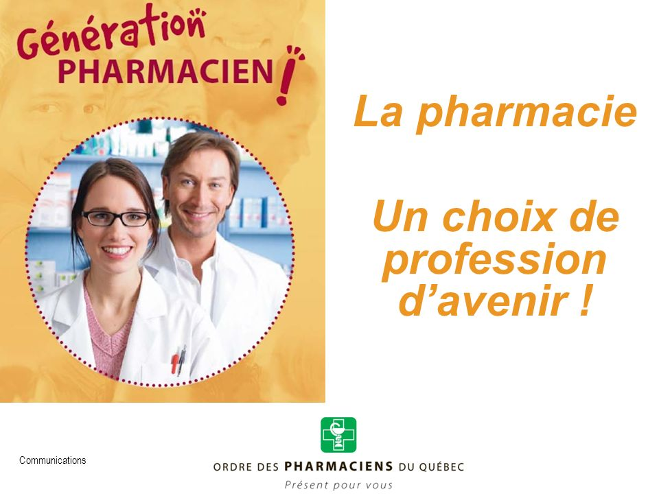 La pharmacie Un choix de profession d'avenir !