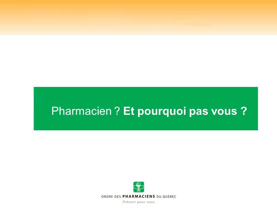 Pharmacien Et pourquoi pas vous