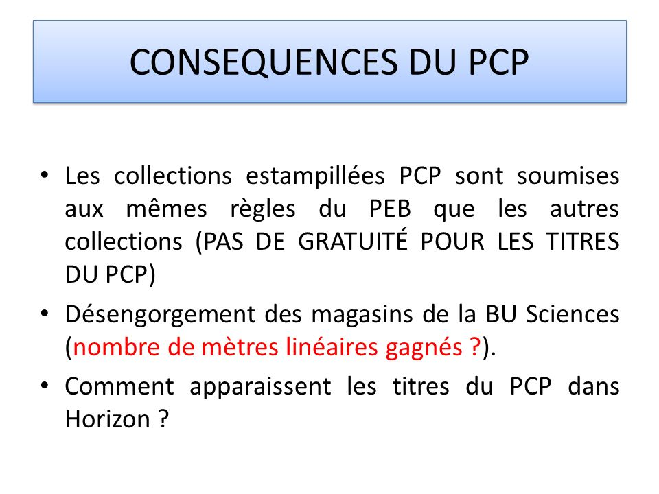 CONSEQUENCES DU PCP