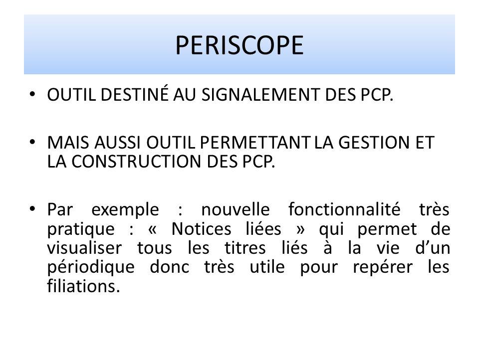 PERISCOPE OUTIL DESTINÉ AU SIGNALEMENT DES PCP.