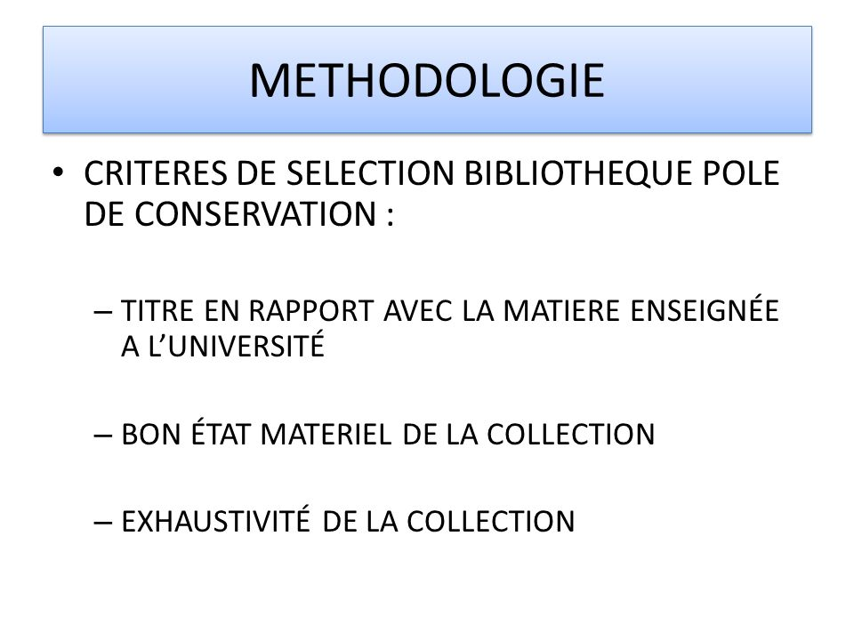 METHODOLOGIE CRITERES DE SELECTION BIBLIOTHEQUE POLE DE CONSERVATION :