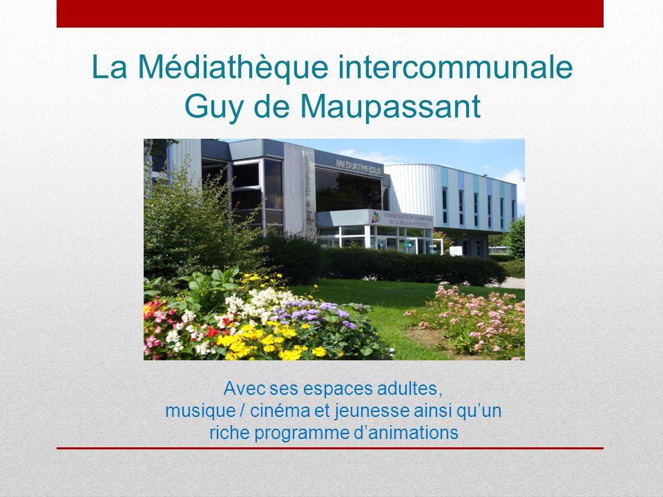 La Médiathèque intercommunale Guy de Maupassant