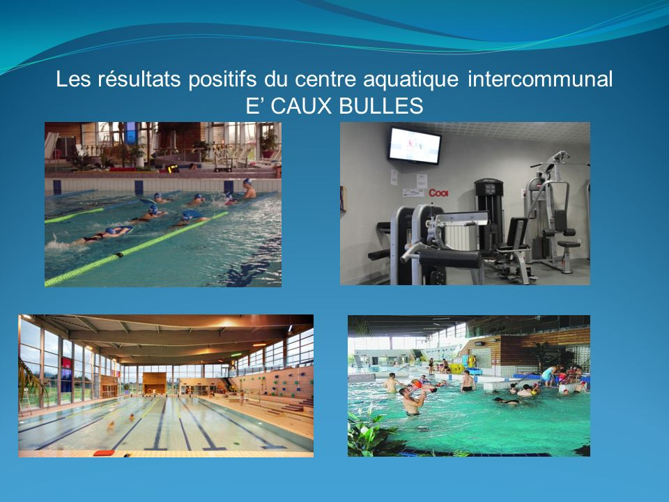 Les résultats positifs du centre aquatique intercommunal