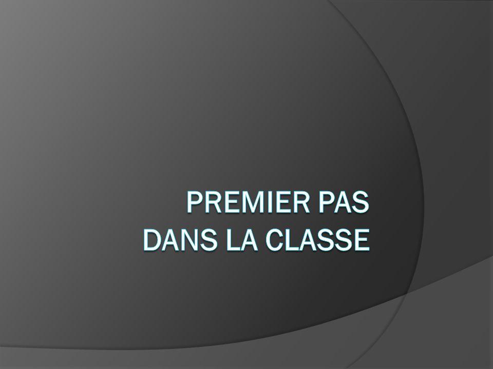PREMIER PAS DANS LA CLASSE