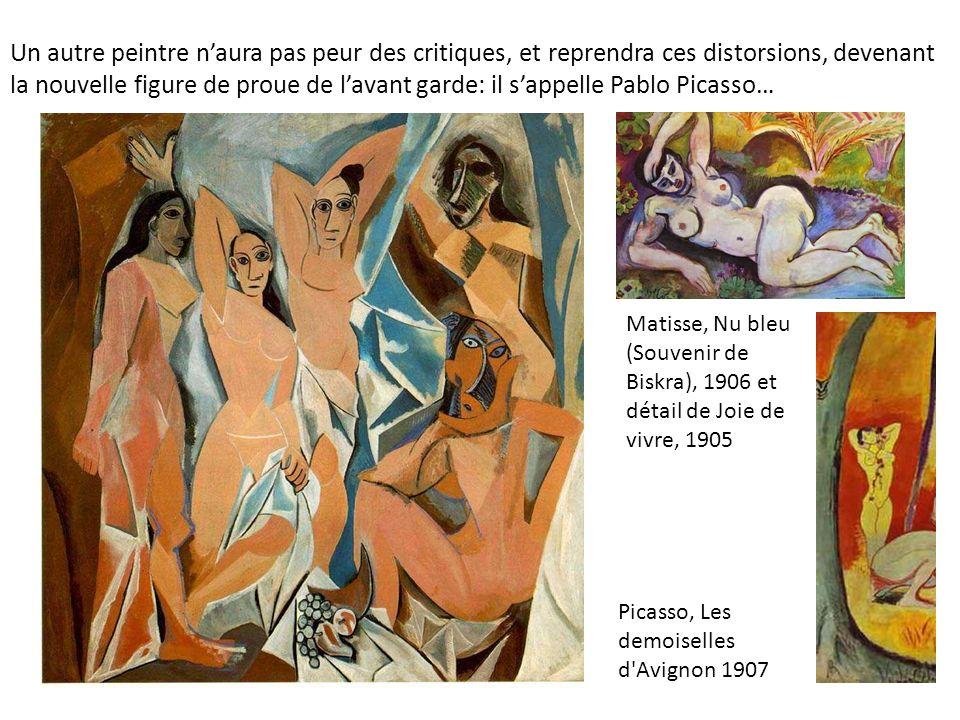 Un autre peintre n'aura pas peur des critiques, et reprendra ces distorsions, devenant la nouvelle figure de proue de l'avant garde: il s'appelle Pablo Picasso…